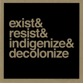 exist and resist and indigenize and decolonize2.jpg